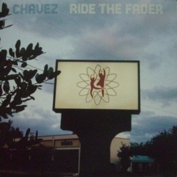 Ride The Fader-Chavez