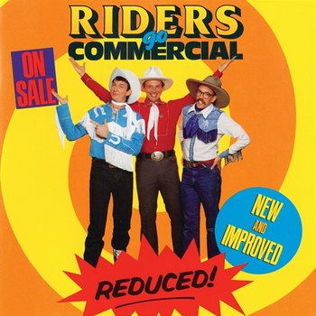 Riders Go Commercial - Riders In The Sky