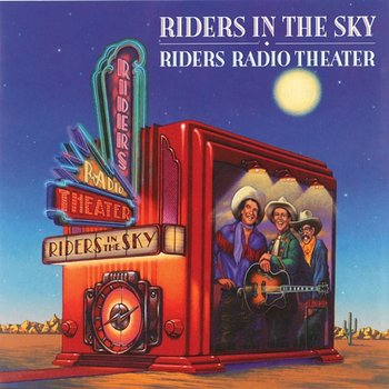 Riders Radio Theater - Riders In The Sky