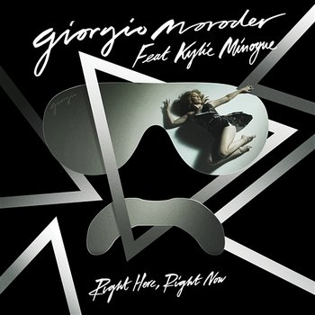Right Here, Right Now - Giorgio Moroder feat. Kylie Minogue