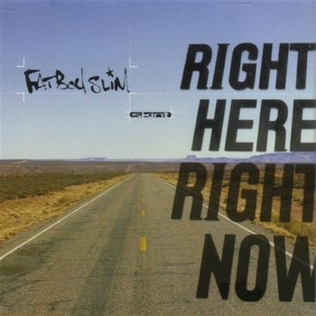 Right Here, Right Now - Fatboy Slim
