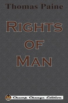 Rights of Man (Chump Change Edition)-Paine Thomas