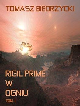 Rigil Prime w ogniu. Tom 1-Biedrzycki Tomasz