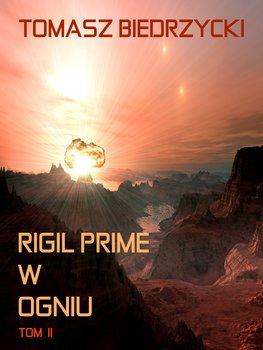 Rigil Prime w ogniu. Tom 2-Biedrzycki Tomasz