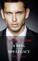 Ring To Claim His Legacy-Thomas Rachael