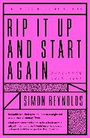 Rip it Up and Start Again - Reynolds Simon