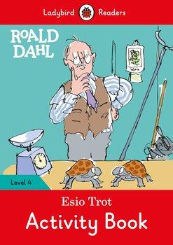 Roald Dahl. Esio Trot. Activity Book. Ladybird Readers. Level 4-Dahl Roald