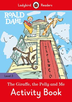 Roald Dahl. The Giraffe and the Pelly and Me. Activity Book. Ladybird Readers. Level 3-Dahl Roald