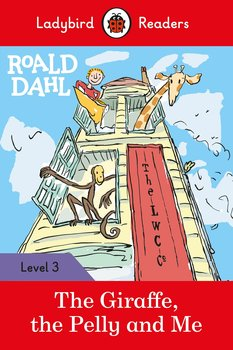 Roald Dahl. The Giraffe, the Pelly and Me. Ladybird Readers. Level 3-Dahl Roald