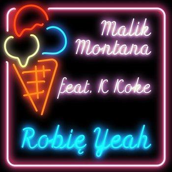 Robię yeah (prod.by FRNKIE)-Malik Montana, K Koke