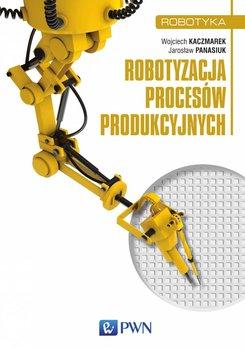Robotyzacja procesów produkcyjnych                      (ebook)