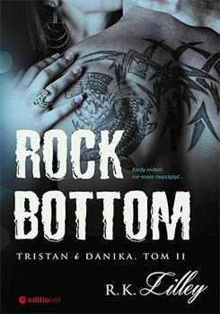 Rock Bottom. Tristan i Danika. Tom 2-R.K. Lilley