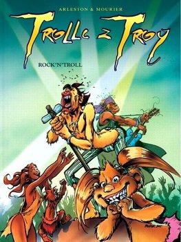 Rock'n'Troll. Trolle z Troy. Tom 8-Arleston Scotch, Mourier Jean Louis
