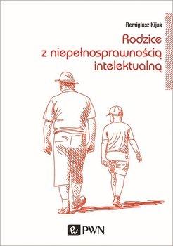 Rodzice z niepełnosprawnością intelektualną-Kijak Remigiusz