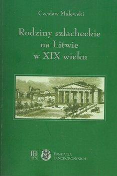 Rodziny szlacheckie na Litwie w XIX wieku-Malewski Czesław