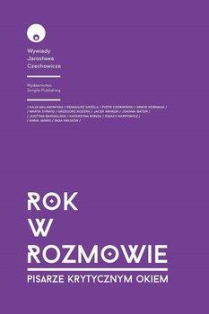 Rok w rozmowie. Pisarze krytycznym okiem-Czechowicz Jarosław
