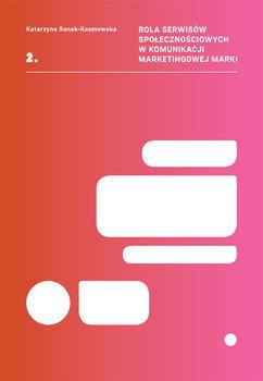 Rola serwisów społecznościowych w komunikacji marketingowej marki-Sanak-Kosmowska Katarzyna