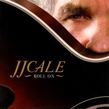 Roll On-J.J. Cale