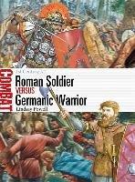 Roman Soldier vs Germanic Warrior-Powell Lindsay
