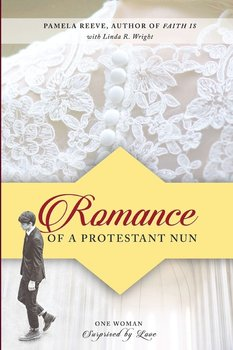 Romance of a Protestant Nun - Reeve Pamela
