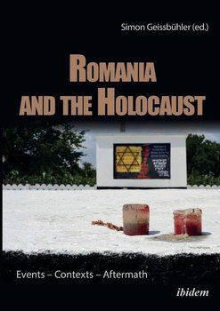 Romania and the Holocaust. Events - Contexts - Aftermath-Dumitru Diana