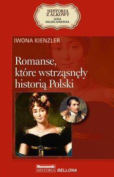 Romanse, które wstrząsnęły historią Polski-Kienzler Iwona