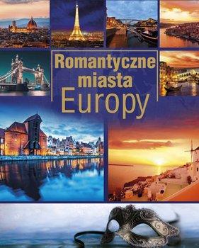 Romantyczne miasta Europy-Willman Anna