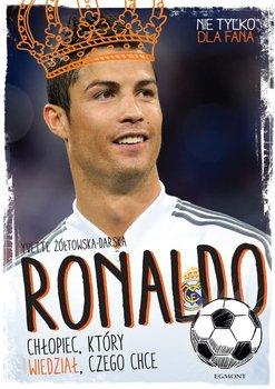 Ronaldo. Chłopiec, który wiedział, czego chce                      (ebook)