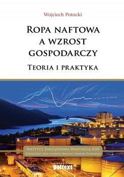 Ropa naftowa a wzrost gospodarczy. Teoria i praktyka                      (ebook)