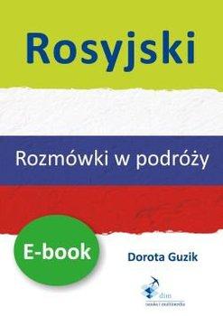 Rosyjski. Rozmówki w podróży-Guzik Dorota