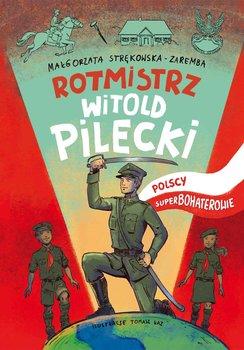 Rotmistrz Witold Pilecki-Strękowska-Zaremba Małgorzata