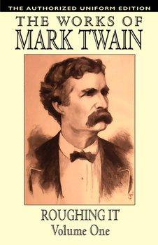 Roughing It, Vol. 1-Twain Mark, Clemens Samuel