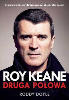 Roy Keane. Druga połowa                      (ebook)