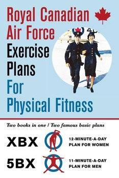 Royal Canadian Air Force Exercise Plans for Physical Fitness-Air Force Royal Canadian
