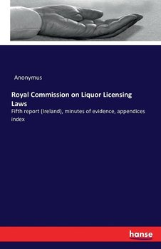 Royal Commission on Liquor Licensing Laws-Anonymus