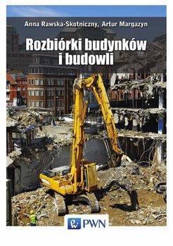 Rozbiórki budynków i budowli-Rawska-Skotniczny Anna, Margazyn Artur