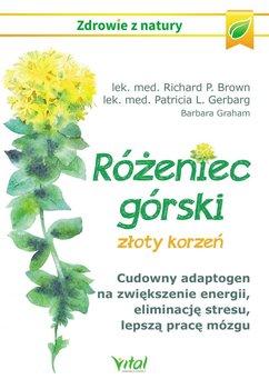 Różeniec górski - złoty korzeń. Cudowny adaptogen za zwiększenie energii, eliminację stresu, lepszą pracę mózgu-Brown Richard P., Gerbarg Patricia L.