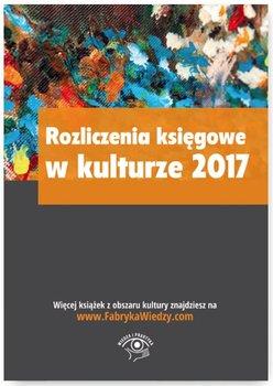 Rozliczenia księgowe w kulturze 2017                      (ebook)
