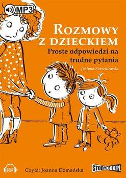 Rozmowy z dzieckiem. Proste odpowiedzi na trudne pytania-Korzeniewska Justyna