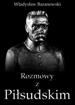 Rozmowy z Piłsudskim                      (ebook)