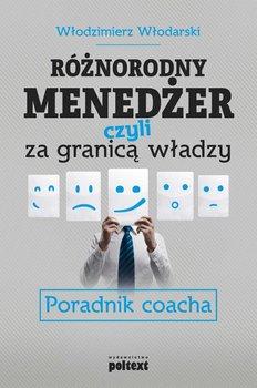 Różnorodny menedżer, czyli za granicą władzy. Poradnik coacha                      (ebook)
