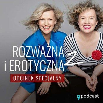 Rozważna i erotyczna 2. Odcinek specjalny - podcast-Mołek Magda, Keszka Joanna