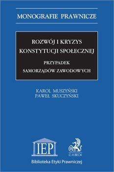 Rozwój i kryzys konstytucji społecznej. Przypadek samorządów zawodowych-Skuczyński Paweł, Muszyński Karol