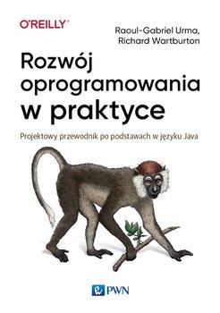 Rozwój oprogramowania w praktyce. Projektowy przewodnik po podstawach w języku Java-Urma Raoul-Gabriel, Warburton Richard