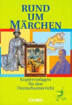 Rund Um Marchen Kopiervorlagen Fue Den Deutschunterricht-Opracowanie zbiorowe