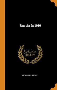 Russia In 1919-Ransome Arthur