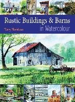 Rustic Buildings and Barns in Watercolour-Harrison Terry