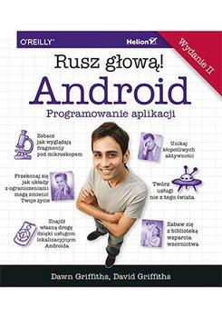 Rusz głową! Android. Programowanie aplikacji-Dawn Griffiths, David Griffiths
