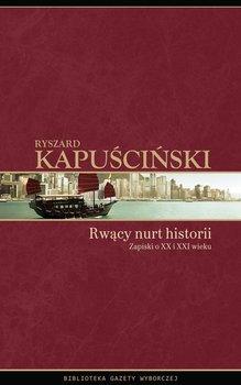 Rwący nurt historii. Zapiski o XX i XXI wieku                      (ebook)