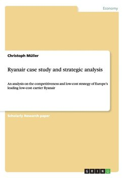 Ryanair case study and strategic analysis - Müller Christoph